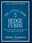 The Little Book of Hedge Funds: What You Need to Know about Hedge Funds But the Managers Won't Tell You Cover Image