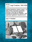 Leading American Railway Cases: On Many of the Important Questions Involved in the Law of Railways, Arranged According to Subjects: With Notes and Opi Cover Image