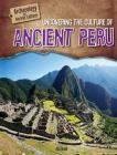 Uncovering the Culture of Ancient Peru (Archaeology and Ancient Cultures) Cover Image
