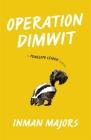 Operation Dimwit: A Penelope Lemon Novel (Yellow Shoe Fiction) Cover Image