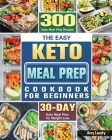 The Easy Keto Meal Prep Cookbook for Beginners Cover Image