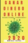 Ganar Dinero Online 2020: Guía Práctica Para Ganar Dinero Online Paso a Paso. Cover Image