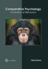 Comparative Psychology: Evolution of Behavior Cover Image