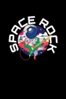Space Rock: Notebook Outer Space Astronaut Lovers And Astronomy Science Fans. Cover Image
