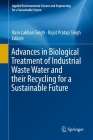 Advances in Biological Treatment of Industrial Waste Water and Their Recycling for a Sustainable Future (Applied Environmental Science and Engineering for a Sustaina) Cover Image
