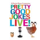 A Prairie Home Companion Pretty Good Jokes Live! Cover Image