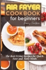 Air Fryer Cookbook for Beginners: The Best Frying Recipes for Quick, Easy and Tasty Meals Cover Image