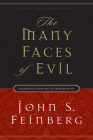 The Many Faces of Evil: Theological Systems and the Problems of Evil Cover Image