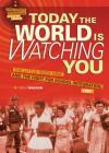 Today the World Is Watching You: The Little Rock Nine and the Fight for School Integration, 1957 (Civil Rights Struggles Around the World) Cover Image