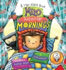 Milo Does Not Like Mornings: A Tiny Ninja Book Cover Image