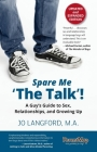 Spare Me 'the Talk'! a Guy's Guide to Sex, Relationships, and Growing Up, Updated and Expanded Edition Cover Image