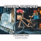 Classic Bicycles Calendar 2018: 16 Month Calendar Cover Image