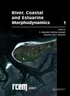 River, Coastal and Estuarine Morphodynamics, Volume 1: 5th Iahr Symposium (Rcem 2007), Enschede, the Netherlands 17-21 September 2007 Cover Image