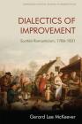 Dialectics of Improvement: Scottish Romanticism, 1786-1831 (Edinburgh Critical Studies in Romanticism) Cover Image