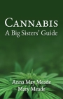Cannabis: A Big Sisters' Guide Cover Image