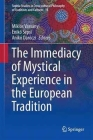 The Immediacy of Mystical Experience in the European Tradition (Sophia Studies in Cross-Cultural Philosophy of Traditions an #18) Cover Image