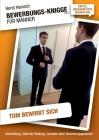 Bewerbungs-Knigge 2100 für Männer - Tom bewirbt sich: Vorbereitung, Wahl der Kleidung, Verhalten beim Bewerbungsgespräch Cover Image