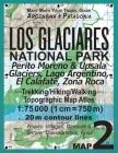 Los Glaciares National Park Map 2 Perito Moreno & Upsala Glaciers, Lago Argentino, El Calafate, Zona Roca Trekking/Hiking/Walking Topographic Map Atla Cover Image