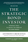 The Strategic Bond Investor, Third Edition: Strategic Tools to Unlock the Power of the Bond Market Cover Image