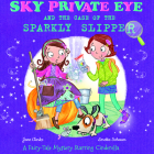 Sky Private Eye and the Case of the Sparkly Slipper: A Fairy-Tale Mystery Starring Cinderella Cover Image