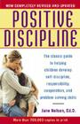 Positive Discipline: The Classic Guide to Helping Children Develop Self-Discipline, Responsibility, Cooperation, and Problem-Solving Skills Cover Image