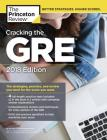 Cracking the GRE with 4 Practice Tests, 2018 Edition: The Strategies, Practice, and Review You Need for the Score You Want (Graduate School Test Preparation) Cover Image