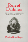 Rule of Darkness: British Literature and Imperialism, 1830 1914 Cover Image