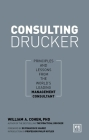 Consulting Drucker: Principles and Lessons from the World's Leading Management Consultant Cover Image
