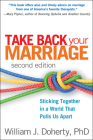 Take Back Your Marriage, Second Edition: Sticking Together in a World That Pulls Us Apart Cover Image