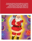 Christmas Santa Coloring Book: An Adult Coloring Book Featuring Over 30 Pages of Giant Super Jumbo Large Designs of Christmas Santa, Snowman, Elves, Cover Image