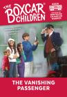 The Vanishing Passenger (The Boxcar Children Mysteries #106) Cover Image