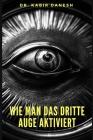Wie man das Dritte Auge Aktiviert. Cover Image