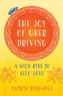 The Joy of Uber Driving: A Wild Ride to Self-Love Cover Image