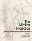 The Miralles Projection: Thinking and Representation in the Architecture of Enric Miralles Cover Image