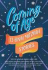 Coming of Age: 13 B'Nai Mitvah Stories Cover Image