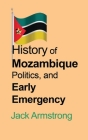 History of Mozambique Politics, and Early Emergency Cover Image