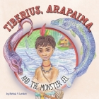 Tiberius, Arapaima, and the Monster Eel Cover Image