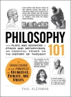 Philosophy 101: From Plato and Socrates to Ethics and Metaphysics, an Essential Primer on the History of Thought (Adams 101) Cover Image