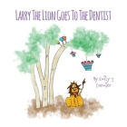 Larry The Lion Goes To The Dentist Cover Image