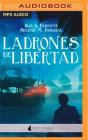 Ladrones de Libertad (Narración En Castellano) Cover Image