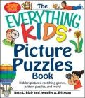 The Everything Kids' Picture Puzzles Book: Hidden Pictures, Matching Games, Pattern Puzzles, and More! (Everything® Kids) Cover Image