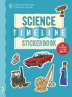 The Science Timeline Stickerbook: The Story of Science from the Stone Ages to the Present Day! Cover Image