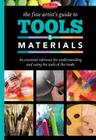 The Fine Artist's Guide to Tools & Materials: An essential reference for understanding and using the tools of the trade Cover Image
