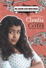 El Club ¡lo Que Sea!: La Complicada Vida de Claudia Cristina Cortez Cover Image