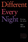 Different Every Night: Freeing the Actor Cover Image