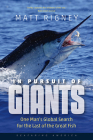 In Pursuit of Giants: One Man's Global Search for the Last of the Great Fish Cover Image