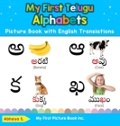 My First Telugu Alphabets Picture Book with English Translations: Bilingual Early Learning & Easy Teaching Telugu Books for Kids Cover Image