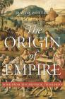 The Origin of Empire: Rome from the Republic to Hadrian (History of the Ancient World #4) Cover Image