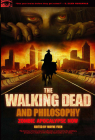 The Walking Dead and Philosophy: Zombie Apocalypse Now (Popular Culture and Philosophy #68) Cover Image