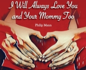 I Will Always Love You and Your Mommy Too Cover Image